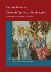 """Storia di Hester e Vita di Tubia"""" di Lucrezia Tornabuoni, Luca Mazzoni"""