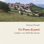 """""""Un Paese di paesi. Luoghi e voci dell'Italia interna"""" di Rossano Pazzagli"""