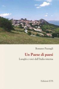Un Paese di paesi. Luoghi e voci dell'Italia interna, Rossano Pazzagli