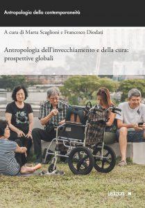 Antropologia dell'invecchiamento e della cura, Francesco Diodati, Marta Scaglioni