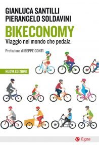 Bikeconomy. Viaggio nel mondo che pedala, Gianluca Santilli, Pierangelo Soldavini