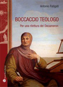 Boccaccio teologo. Per una rilettura del Decameron, Antonio Fatigati