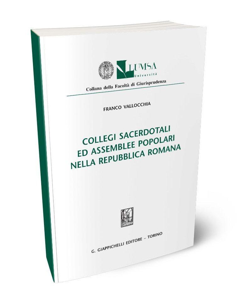 """""""Collegi sacerdotali ed assemblee popolari nella repubblica romana"""" di Franco Vallocchia"""
