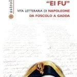 """""""«Ei fu». Vita letteraria di Napoleone da Foscolo a Gadda"""" di Matteo Palumbo"""