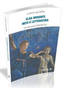 Elsa Morante. Mito e letteratura, Lucia Dell'Aia