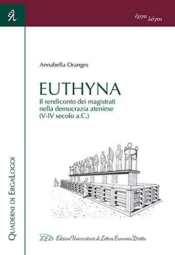 """""""Euthyna. Il rendiconto dei magistrati nella democrazia ateniese (V-IV sec. a.C.)"""" di Annabella Oranges"""