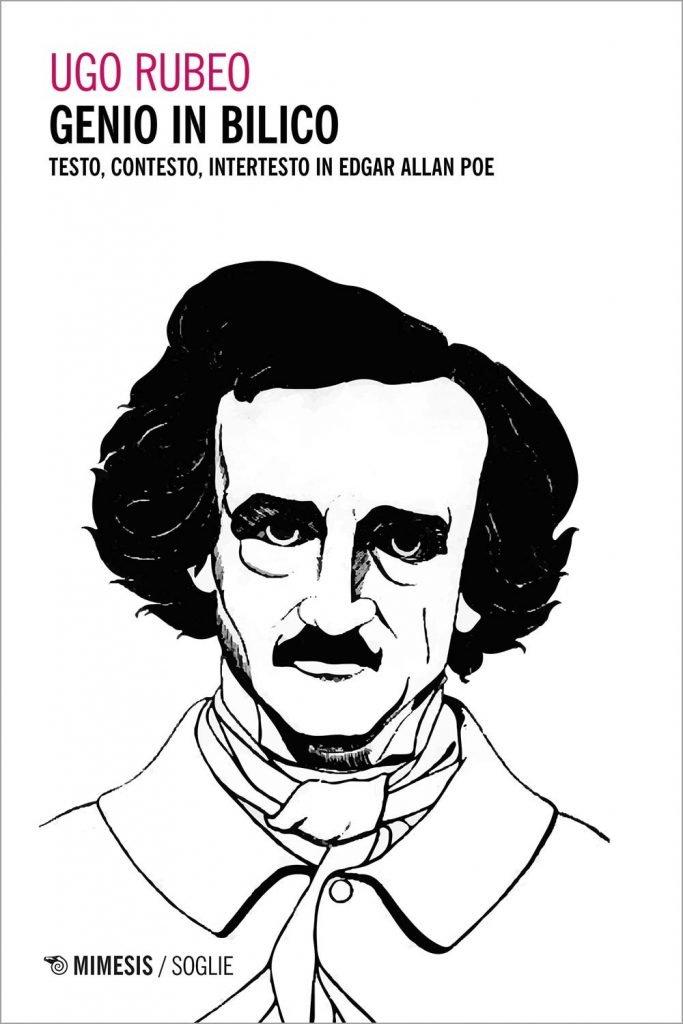 """""""Genio in bilico. Testo, contesto, intertesto in Edgar Allan Poe"""" di Ugo Rubeo"""