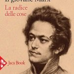 """""""Il giovane Marx. La radice delle cose"""" di Giulio Marcon"""