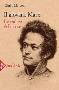 Il giovane Marx. La radice delle cose, Giulio Marcon