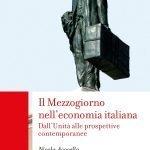 """""""Il Mezzogiorno nell'economia italiana. Dall'Unità alle prospettive contemporanee"""" di Nicola Acocella"""