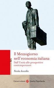 Il Mezzogiorno nell'economia italiana. Dall'Unità alle prospettive contemporanee, Nicola Acocella
