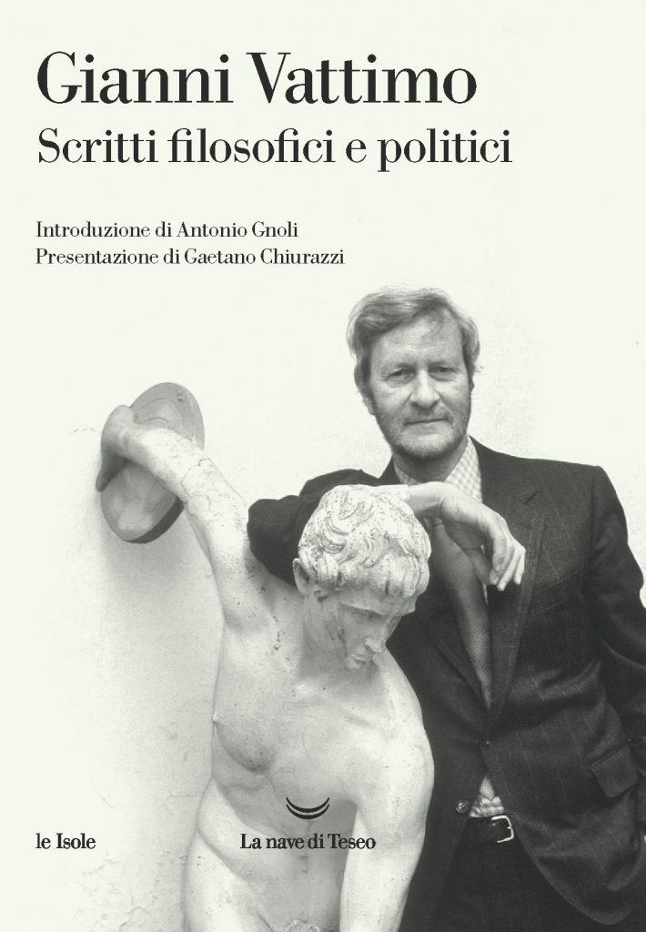"""""""Il pensiero debole"""" a cura di Gianni Vattimo e Pier Aldo Rovatti, in """"Gianni Vattimo. Scritti filosofici e politici"""""""