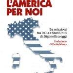 """""""L'America per noi. Le relazioni tra Italia e Stati Uniti da Sigonella a oggi"""" di Mario De Pizzo"""