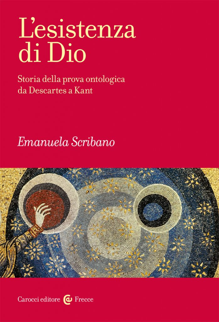 """""""L'esistenza di Dio. Storia della prova ontologica da Descartes a Kant"""" di Emanuela Scribano"""