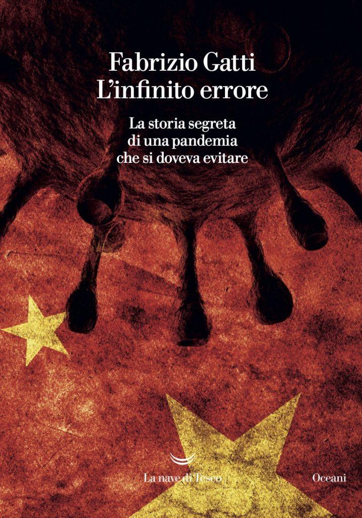 """""""L'infinito errore. La storia segreta di una pandemia che si doveva evitare"""" di Fabrizio Gatti"""