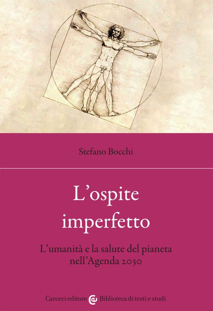 """""""L'ospite imperfetto. L'umanità e la salute del pianeta nell'Agenda 2030"""" di Stefano Bocchi"""