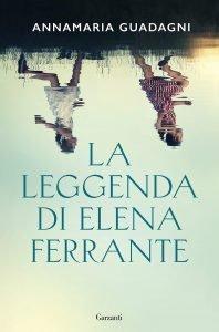 La leggenda di Elena Ferrante, Anna Maria Guadagni