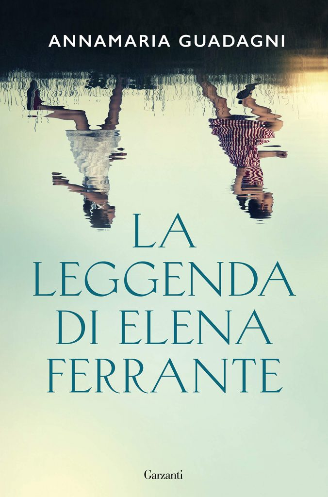 La leggenda di Elena Ferrante