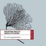 """""""Le reti organizzative"""" di Valentina Pacetti e Angelo Pichierri"""