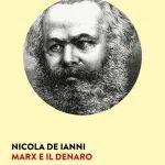 """""""Marx e il denaro"""" di Nicola De Ianni"""
