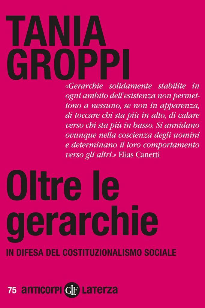 """""""Oltre le gerarchie. In difesa del costituzionalismo sociale"""" di Tania Groppi"""