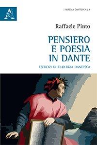 Pensiero e poesia in Dante. Esercizi di filologia dantesca, Raffaele Pinto