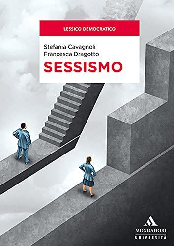 """""""Sessismo"""" di Stefania Cavagnoli e Francesca Dragotto"""