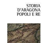 """Storia d'Aragona. Popoli e Re"" di Gianluca Lorenzetti"