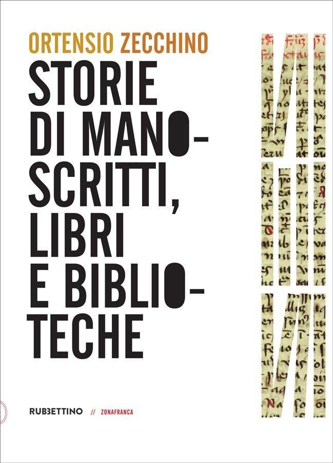 """""""Storie di manoscritti, libri e biblioteche"""" di Ortensio Zecchino"""