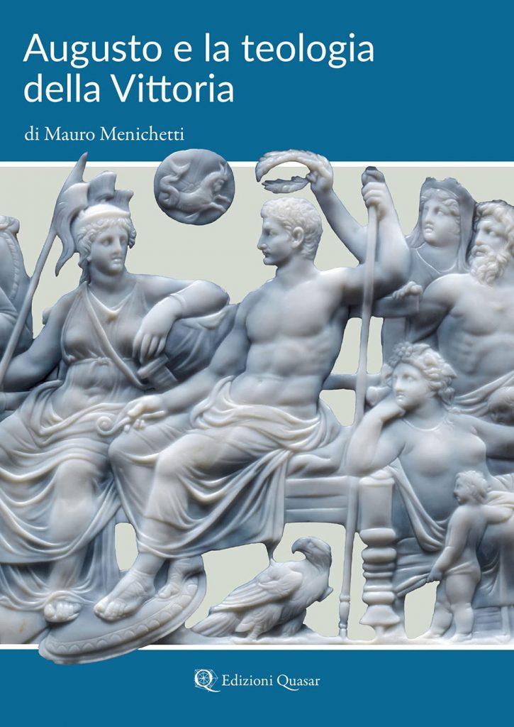 """""""Augusto e la teologia della Vittoria"""" di Mauro Menichetti"""