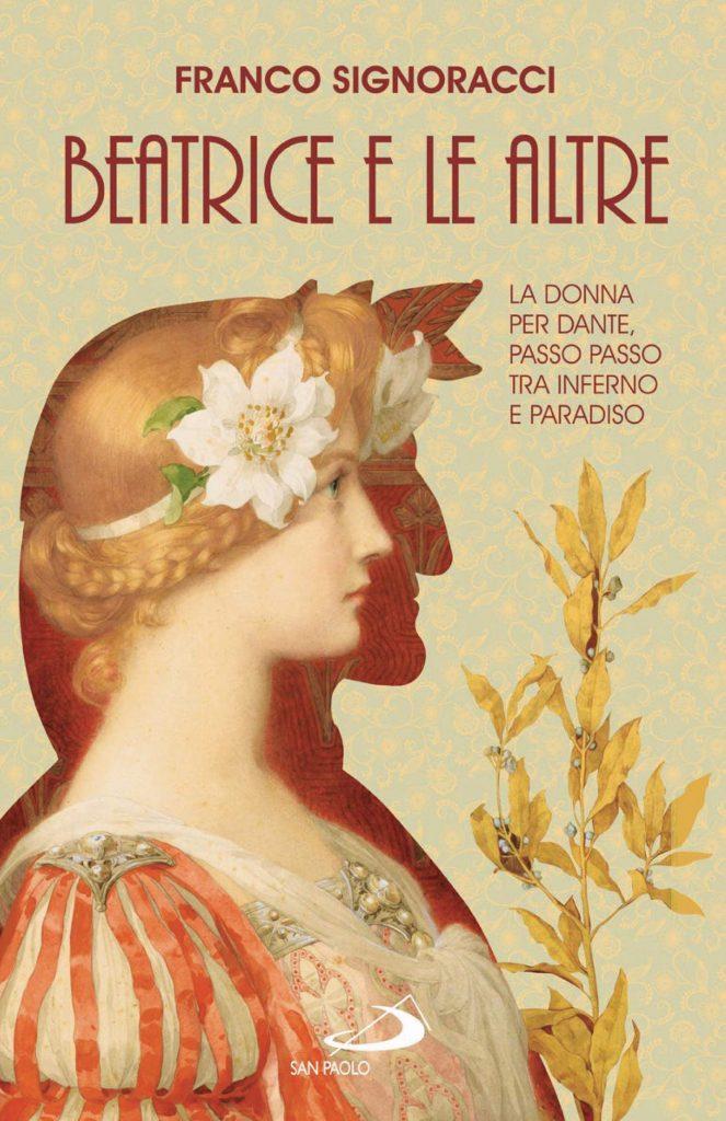 """""""Beatrice e le altre. Viaggio nella Commedia di Dante attraverso i personaggi femminili"""" di Franco Signoracci"""