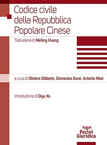 """""""Codice civile della Repubblica Popolare Cinese"""" a cura di Oliviero Diliberto, Domenico Dursi e Antonio Masi"""