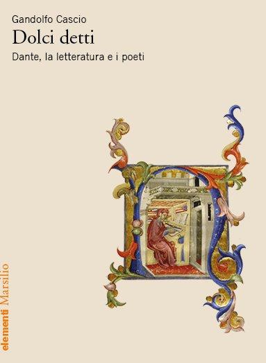 """""""Dolci detti. Dante, la letteratura e i poeti"""" di Gandolfo Cascio"""