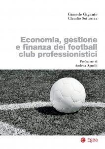 Economia, gestione e finanza dei football club professionistici, Claudio Sottoriva,Gimede Gigante