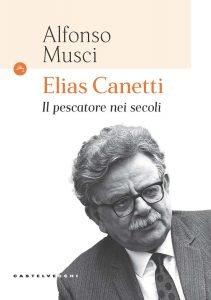 Elias Canetti. Il pescatore nei secoli, Alfonso Musci