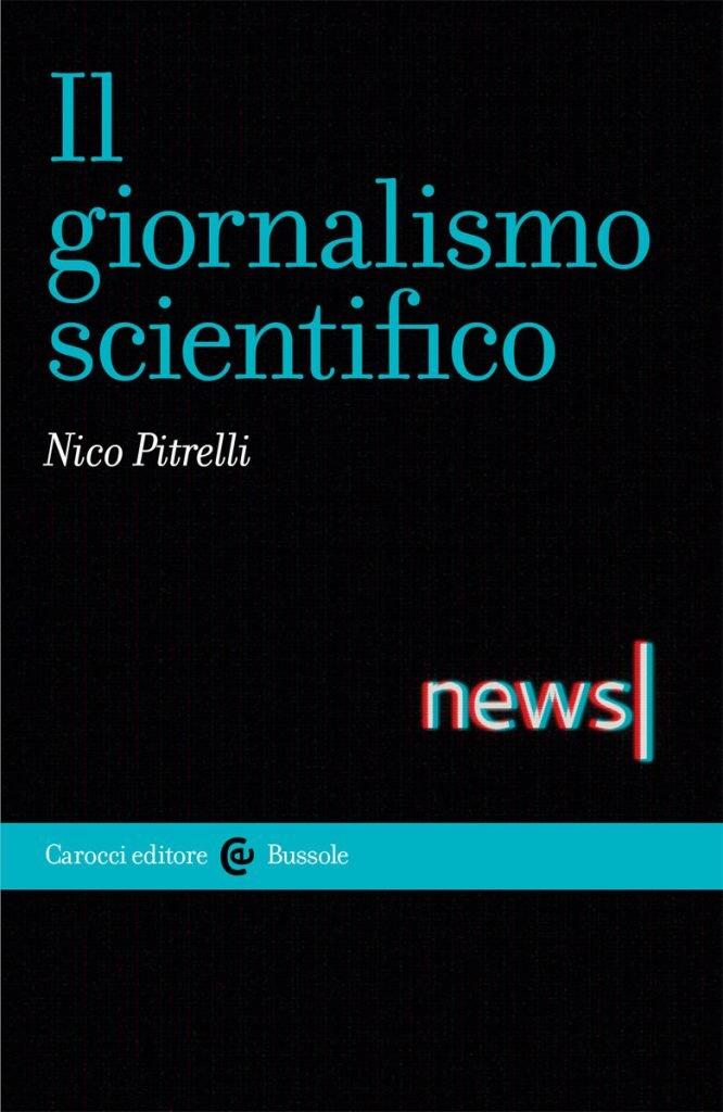 """""""Il giornalismo scientifico"""" di Nico Pitrelli"""