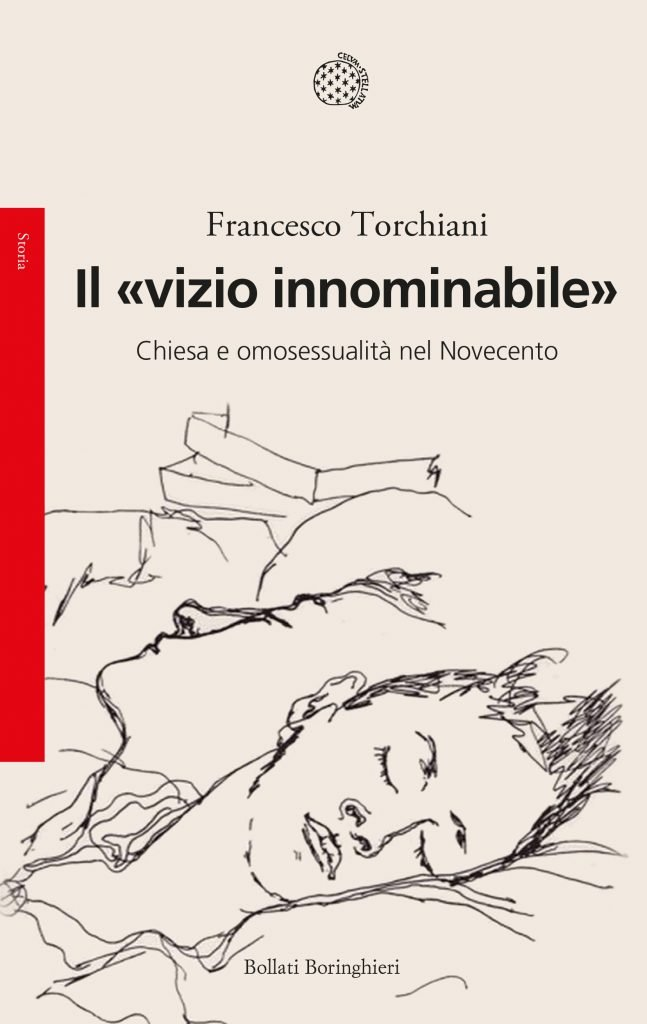 """""""Il «vizio innominabile». Chiesa e omosessualità nel Novecento"""" di Francesco Torchiani"""