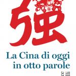 """""""La Cina di oggi in otto parole"""" di Beatrice Gallelli"""
