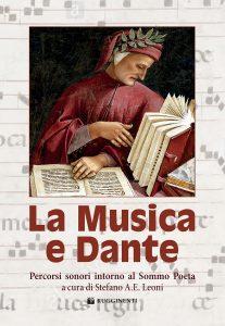 La Musica e Dante. Percorsi sonori intorno al Sommo Poeta, Stefano A. E. Leoni
