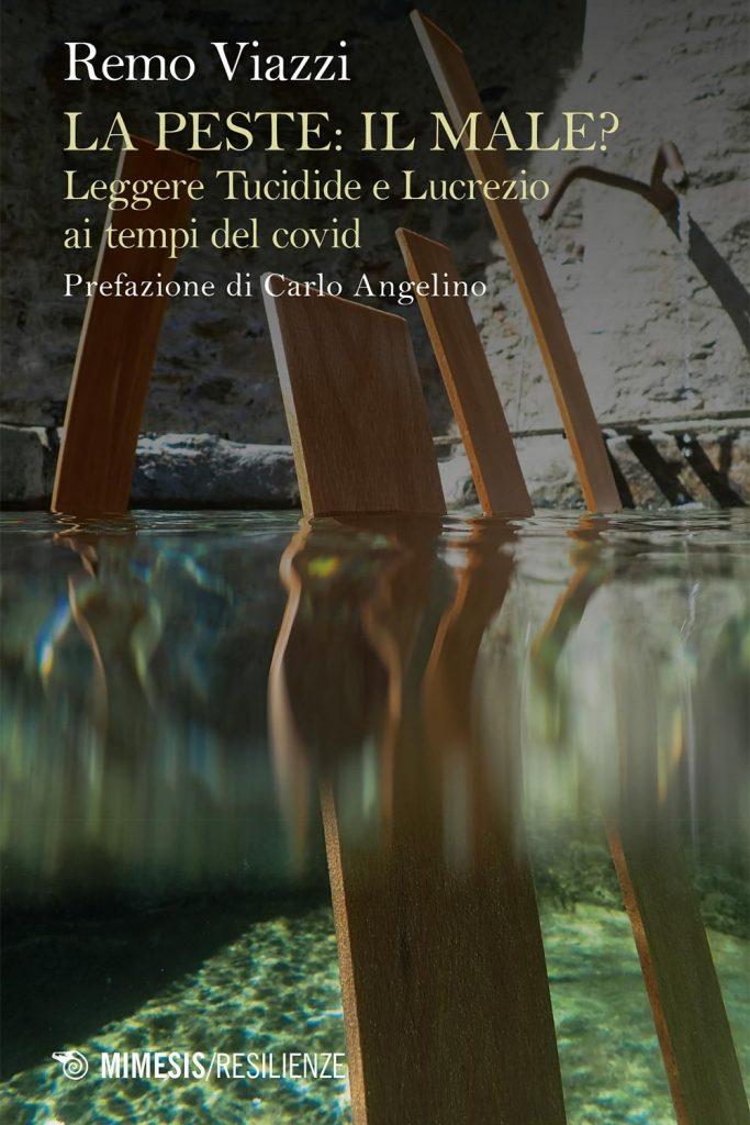 """""""La peste: il male? Leggere Tucidide e Lucrezio ai tempi del covid"""" di Remo Viazzi"""