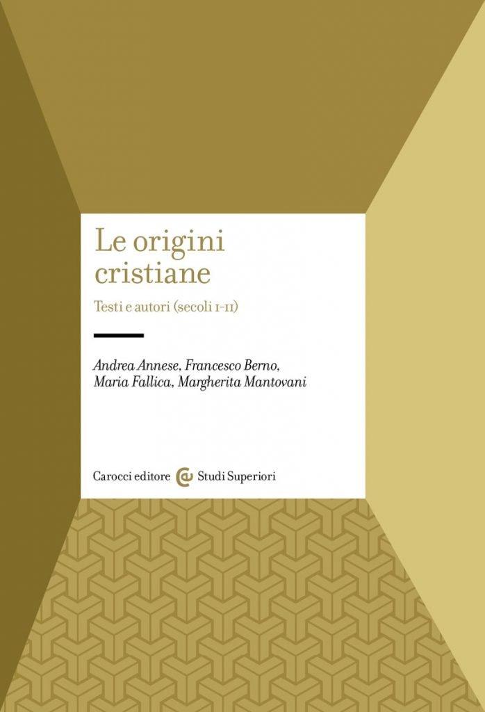 """""""Le origini cristiane"""" di Andrea Annese, Francesco Berno, Maria Fallica e Margherita Mantovani"""