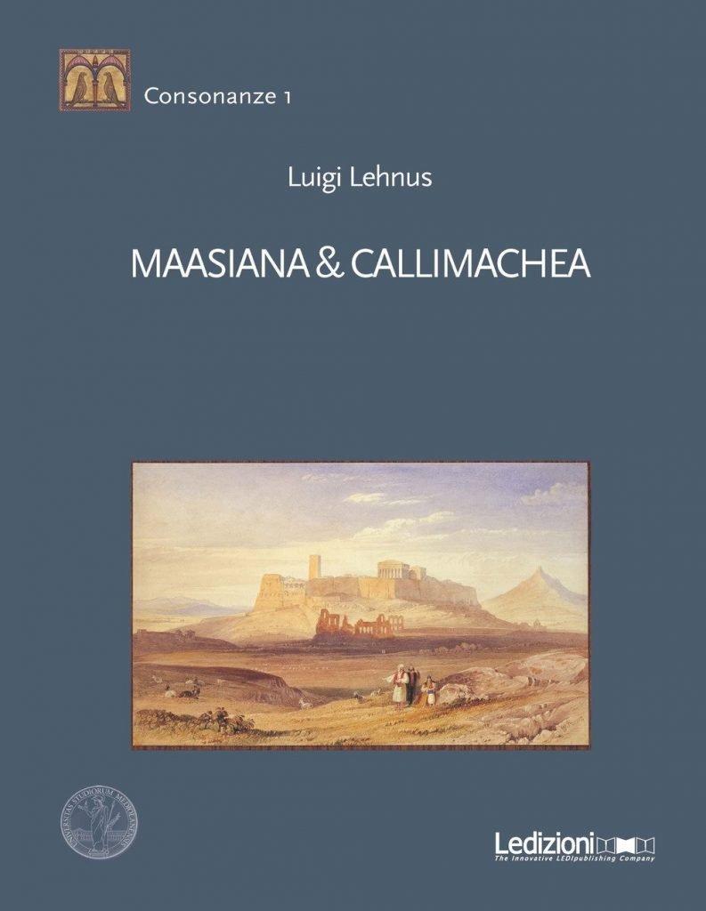"""""""Maasiana & Callimachea"""" di Luigi Lehnus"""