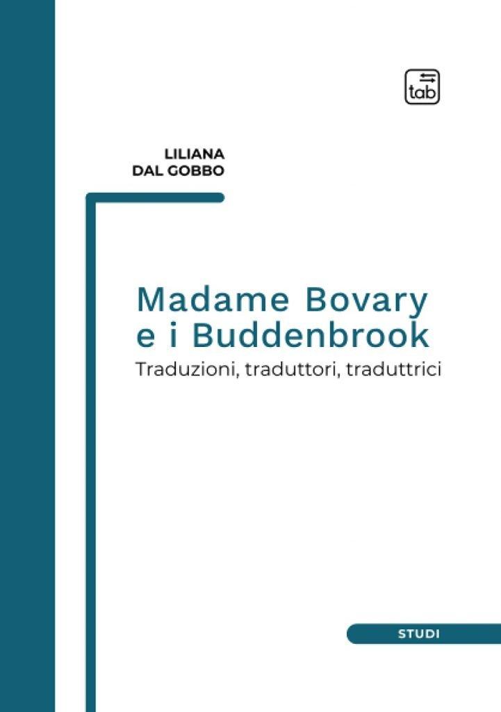 """""""Madame Bovary e i Buddenbrook. Traduzioni, traduttori, traduttrici"""" di Liliana Dal Gobbo"""