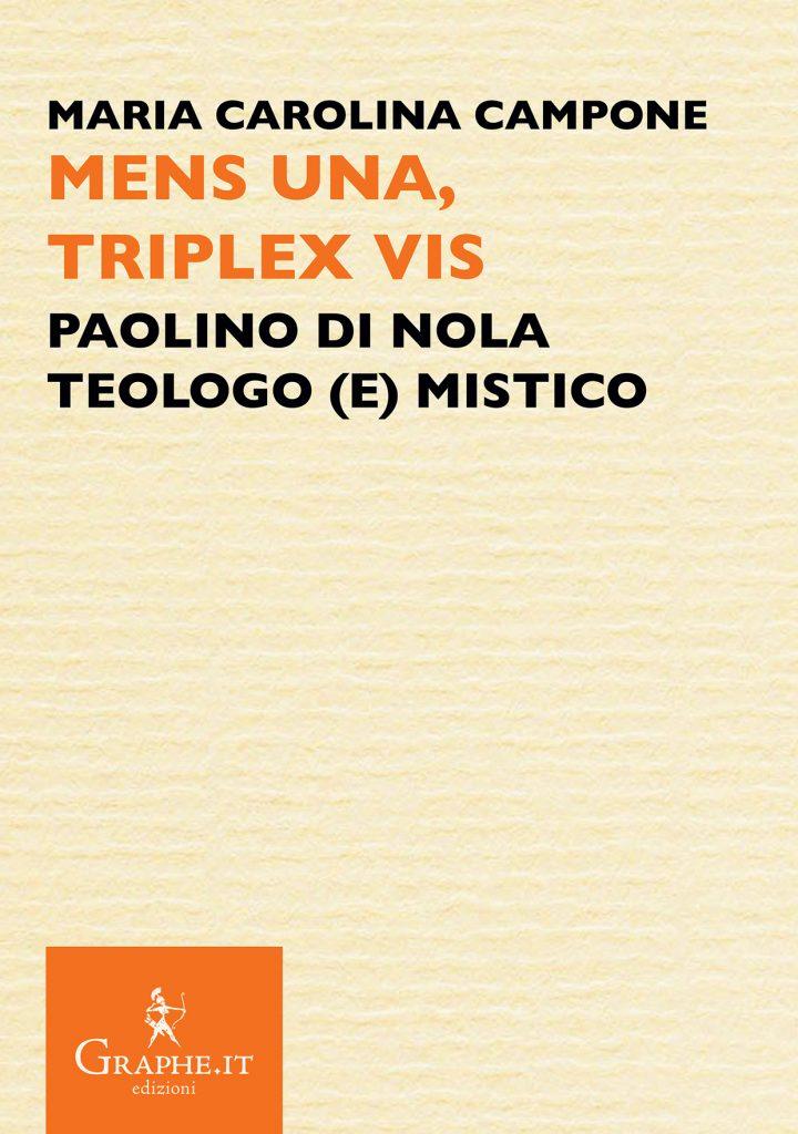 """""""Mens una, triplex vis. Paolino di Nola, teologo (e) mistico"""" di Maria Carolina Campone"""