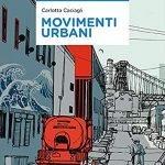 """""""Movimenti urbani"""" di Carlotta Caciagli"""