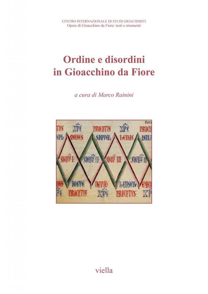"""""""Ordine e disordini in Gioacchino da Fiore"""" a cura di Marco Rainini"""
