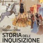 """""""Storia dell'inquisizione. I metodi e i processi del tribunale di Dio"""" di Massimo Centini"""