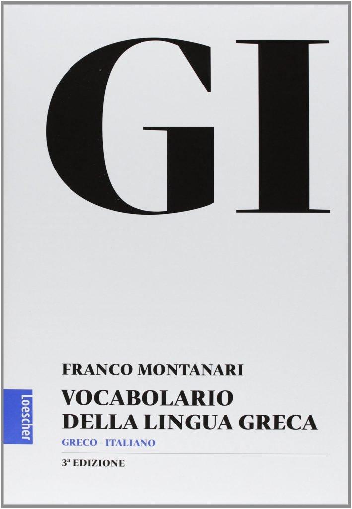 """""""Vocabolario della Lingua Greca"""" di Franco Montanari"""