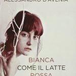 """""""Bianca come il latte, rossa come il sangue"""" di Alessandro D'Avenia: riassunto trama e recensione"""