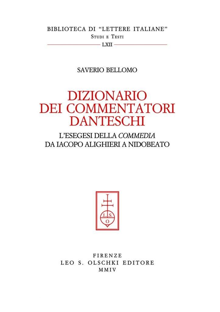 """""""Dizionario dei commentatori danteschi. L'esegesi della «Commedia» da Iacopo Alighieri a Nidobeato"""" di Saverio Bellomo"""